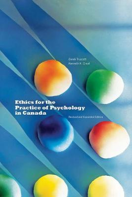 Ethics for the Practice of Psychology in Canada, Revised and Expanded Edition (Paperback)