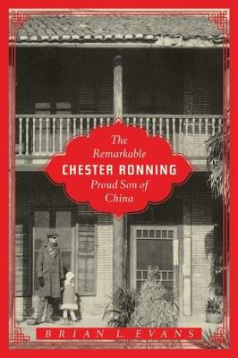 The Remarkable Chester Ronning: Proud Son of China (Paperback)