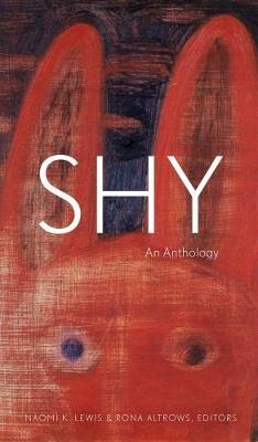 Shy: An Anthology - Robert Kroetsch Series (Paperback)
