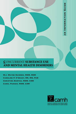 Concurrent Substance Use and Mental Health Disorders: An Information Guide (Paperback)