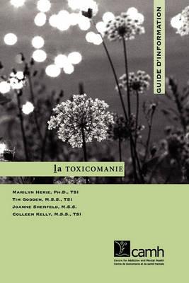 La Toxicomanie: Guide D'information (Paperback)