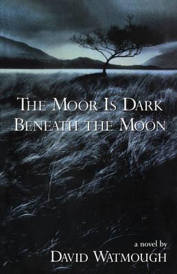 The Moor is Dark Beneath the Moon (Paperback)