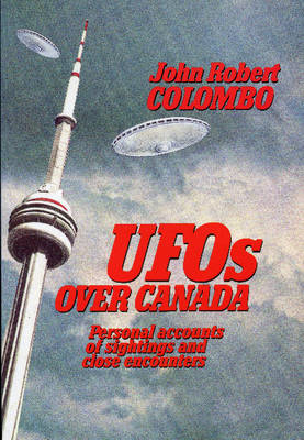 UFOs Over Canada: Personal Accounts of Sightings and Close Encounters (Paperback)