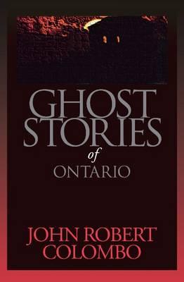 Ghost Stories of Ontario (Paperback)