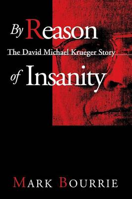 By Reason of Insanity: The David Michael Krueger Story (Paperback)