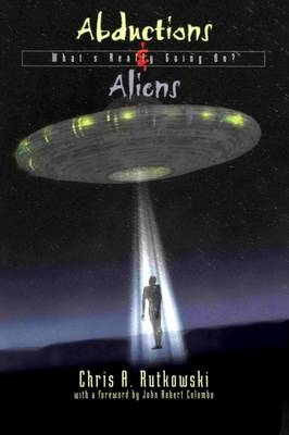 Abductions and Aliens: What's Really Going On (Paperback)