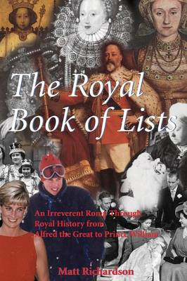 The Royal Book of Lists: An Irreverent Romp through British Royal History (Paperback)