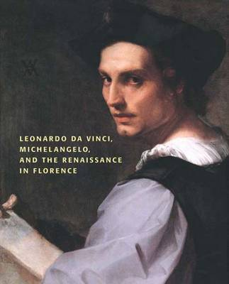 Leonardo da Vinci, Michelangelo, and the Renaissance in Florence (Hardback)