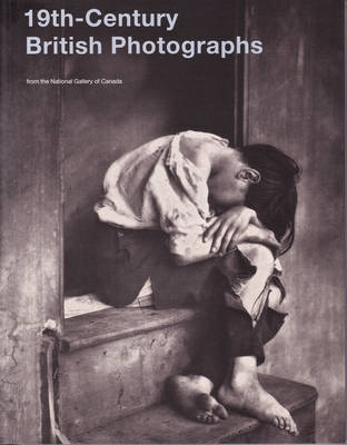 19th Century British Photographs: From the National Gallery of Canada (Paperback)