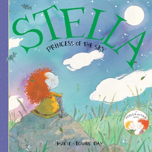 Stella, Princess of the Sky - Stella and Sam (Hardback)