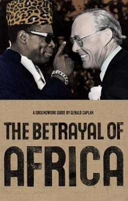 The Betrayal of Africa - Groundwork Guides (Paperback)