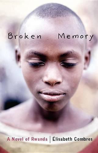 Broken Memory: A Novel of Rwanda (Paperback)