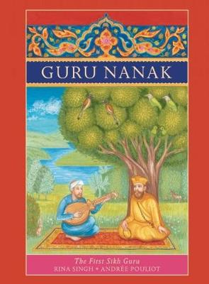 Guru Nanak: The First Sikh Guru (Hardback)