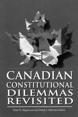 Canadian Constitutional Dilemmas Revisited - Institute of Intergovernmental Relations (Hardback)