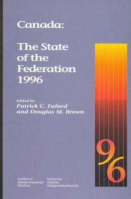 Canada: The State of the Federation, 1996 - Canada: the State of the Federation (Hardback)