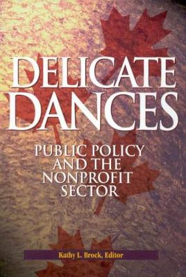 Delicate Dances: Public Policy and the Nonprofit Sector - Queen's Policy Studies Series (Hardback)
