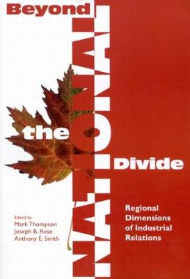 Beyond the National Divide: Regional Differences in Industrial Relations - Queen's Policy Studies Series (Hardback)
