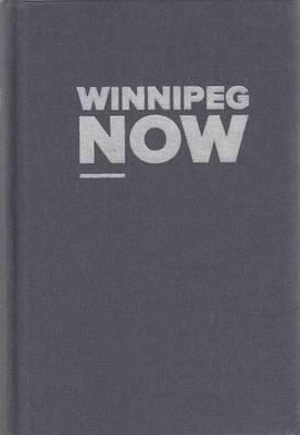 Winnipeg Now (Hardback)