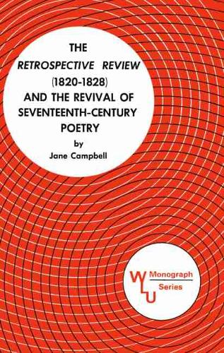 The Retrospective Review (1820-1828) and the Revival of Seventeenth Century Poetry (Paperback)