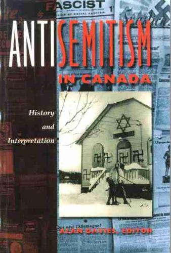 Antisemitism in Canada: History and Interpretation (Paperback)