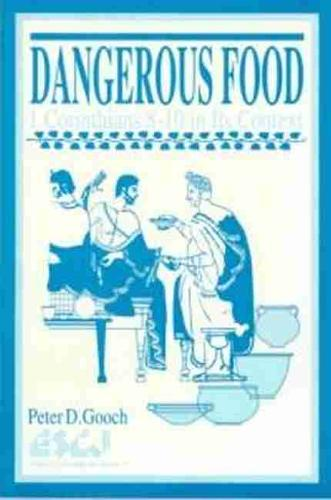 Dangerous Food: I Corinthians 8-10 in Its Context (Paperback)