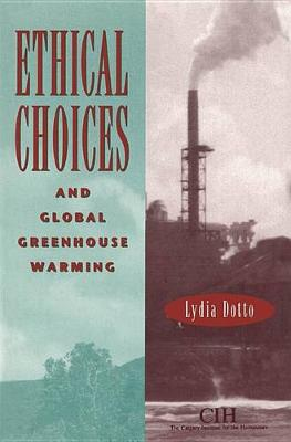 Ethical Choices and Global Greenhouse Warming: & Global Greenhouse Warming (Paperback)