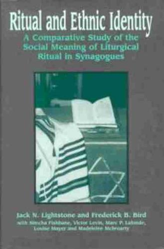 Ritual and Ethnic Identity: A Comparative Study of the Social Meaning of Liturgical Ritual in Synagogues (Hardback)