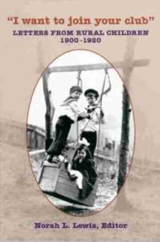 I Want to Join Your Club: Letters from Rural Children, 1900-20 - Life Writing v. 2 (Paperback)