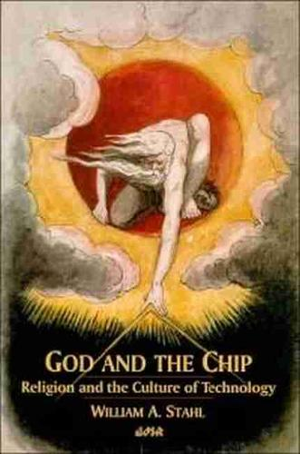 God and the Chip: Religion and the Culture of Technology (Paperback)