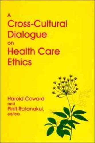A Cross-Cultural Dialogue on Health Care Ethics (Paperback)