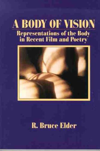 A Body of Vision: Representations of the Body in Recent Film and Poetry (Paperback)