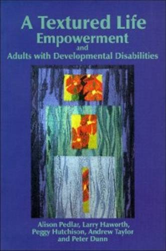 A Textured Life: Empowerment and Adults with Developmental Disabilities (Paperback)