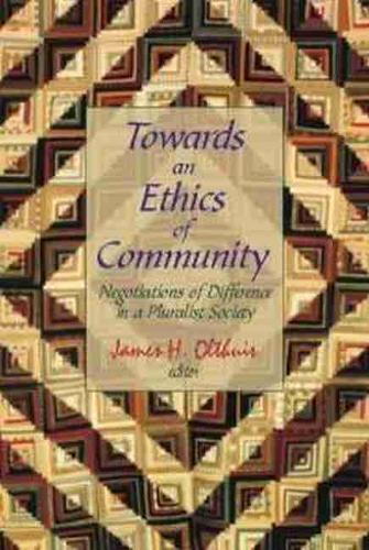 Towards an Ethics of Community: Negotiations of Difference in a Pluralist Society (Paperback)