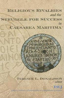 Religious Rivalries and the Struggle for Success in Caesarea Maritima (Paperback)