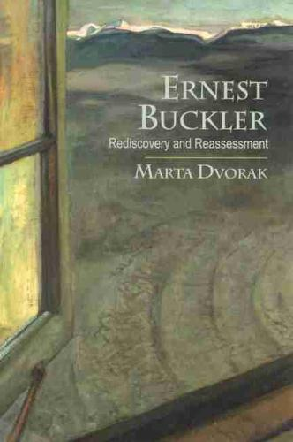 Ernest Buckler: Rediscovery and Reassessment (Hardback)