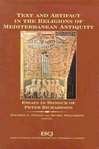 Text and Artifact in the Religions of Mediterranean Antiquity: Essays in Honour of Peter Richardson (Hardback)