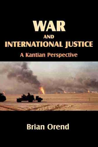 War and International Justice: A Kantian Perspective (Paperback)
