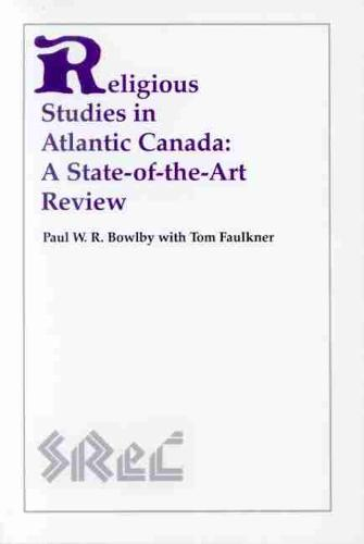 Religious Studies in Atlantic Canada: A State-of-the-Art Review (Paperback)