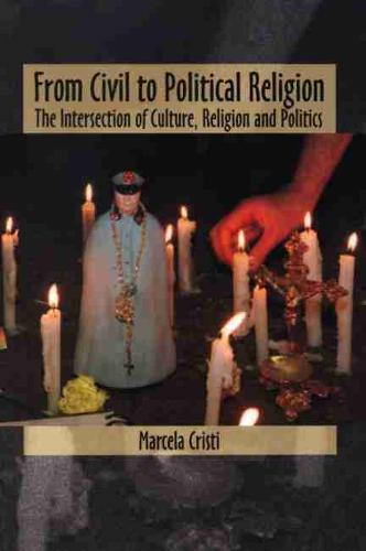 From Civil to Political Religion: The Intersection of Culture, Religion and Politics (Paperback)