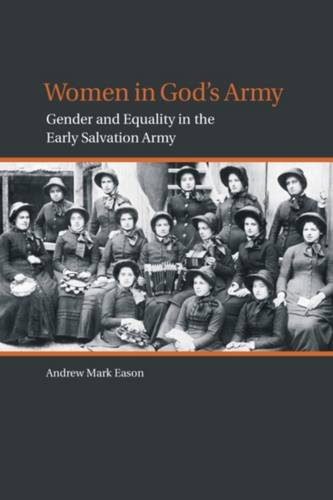 Women in God's Army: Gender and Equality in the Early Salvation Army (Paperback)