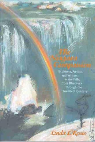 The Niagara Companion: Explorers, Artists, and Writers at the Falls, from Discovery through the Twentieth Century (Paperback)