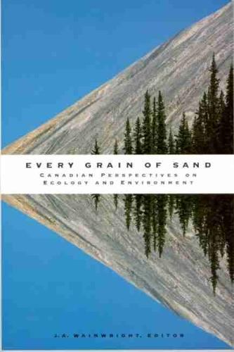 Every Grain of Sand: Canadian Perspectives on Ecology and Environment (Paperback)