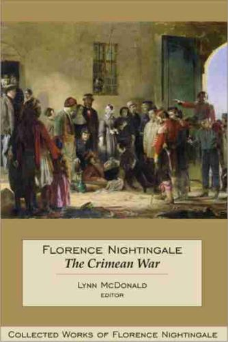 Florence Nightingale: The Crimean War: Collected Works of Florence Nightingale, Volume 14 (Hardback)