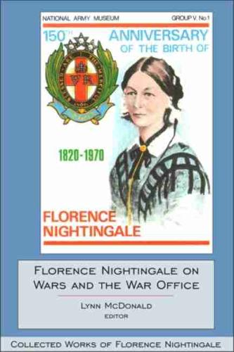Florence Nightingale on Wars and the War Office: Collected Works of Florence Nightingale, Volume 15 (Hardback)