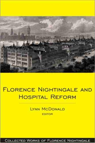 Florence Nightingale and Hospital Reform: Collected Works of Florence Nightingale, Volume 16 (Hardback)
