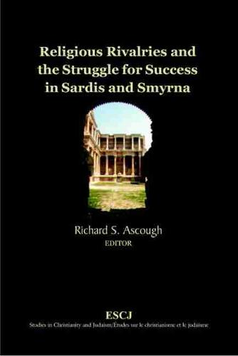 Religious Rivalries and the Struggle for Success in Sardis and Smyrna (Paperback)