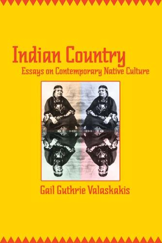 Indian Country: Essays on Contemporary Native Culture (Paperback)