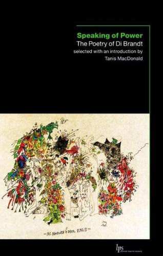 Speaking of Power: The Poetry of Di Brandt (Paperback)