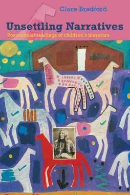 Unsettling Narratives: Postcolonial Readings of Childrens Literature (Paperback)
