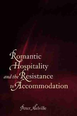 Romantic Hospitality and the Resistance to Accommodation (Hardback)